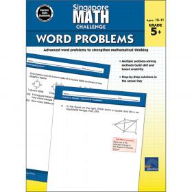 Singapore Math Challenge Word Problems, Grades 5-8