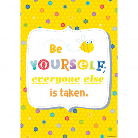 Be Yourself. Everyone else... Inspire U Poster