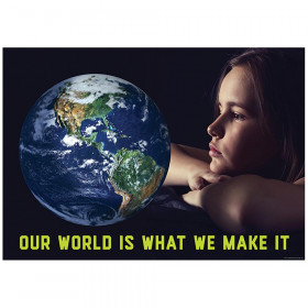 Our World Is What We Make It Inspire U Poster, Gr. 3+