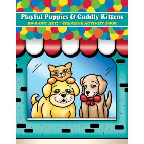 Playful Puppies & Cuddly Kittens Do A Dot Art Creative Activity Book
