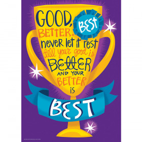 Good Better Best 13X19 Posters