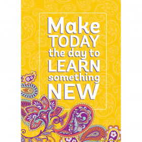 """Positively Paisley Make Today the Day Posters, 13"""" x 19"""""""