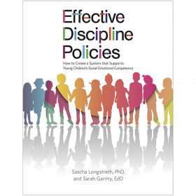 Effective Discipline Policies: How to Create a System that Supports Young Children's Social-Emotional Competence