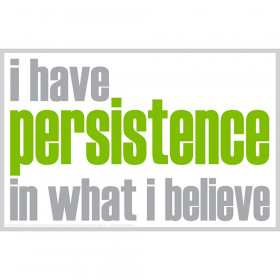 Poster - I have persistence in what I believe