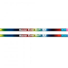 Pencils Never Ever Quit