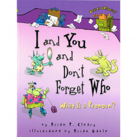 I And You And Don't Forget Who: What is a Pronoun? Book