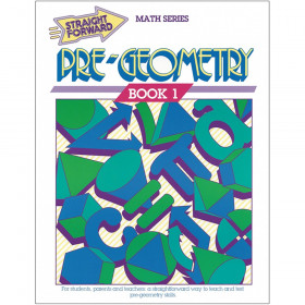 Straight Forward Math, Pre-Geometry Book 1