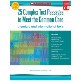 25 Complex Text Passages to Meet the Common Core: Literature and Informational Texts: Gr. 7-8