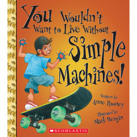 You Wouldn't Want To Live Without Book Simple Machines