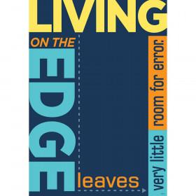 Living on the edge leaves… ARGUS® Poster