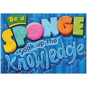 Be a sponge. Soak up the knowledge. ARGUS® Poster