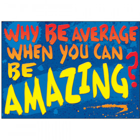 Why be average when you can… ARGUS® Poster