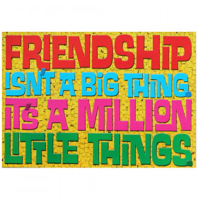 Friendship isn't a big thing… ARGUS® Poster