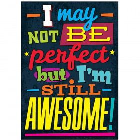 I may not be perfect but I'm… ARGUS® Poster