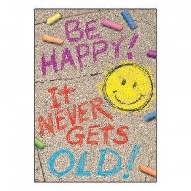"""BE HAPPY! IT NEVER GETS OLD! ARGUS Poster, 13.375"""" x 19"""""""