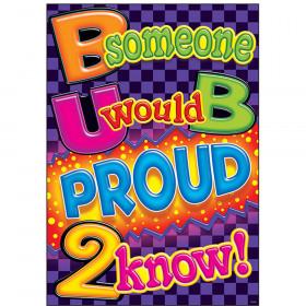 B someone U would B proud… ARGUS® Poster