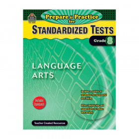 Prepare & Practice for Standardized Tests: Language Arts (Gr. 8)