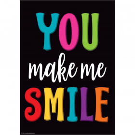 "You Make Me Smile Positive Poster, 13-3/8"" x 19"""
