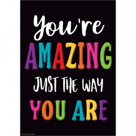 """You're Amazing Just the Way You Are Positive Poster, 13-3/8"""" x 19"""""""
