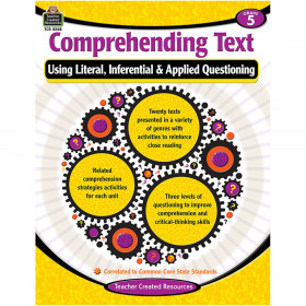 Comprehending Text Using Literal, Inferential & Applied Questioning (Gr. 5)