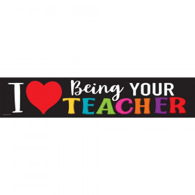 "I Love Being Your Teacher Banner, 8"" x 39"""
